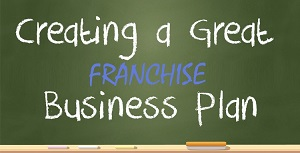 Creating a great franchise business plan