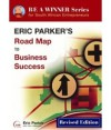 Eric Parker's Roadmap to Business Success by Eric Parker and Kurt Illetschko